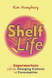Shelf Life by Kim Humphery