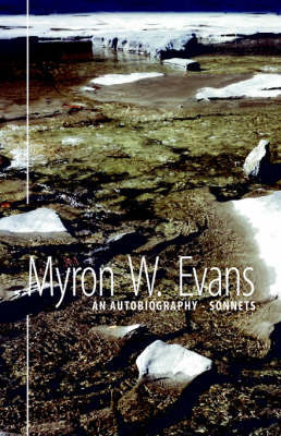 An Autobiography - Sonnets by Myron Evans