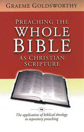 Preaching the Whole Bible as Christian Scripture by Graeme Goldsworthy image