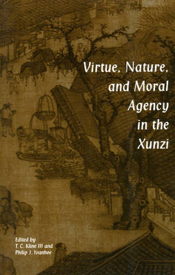Virtue, Nature, and Moral Agency in the Xunzi image
