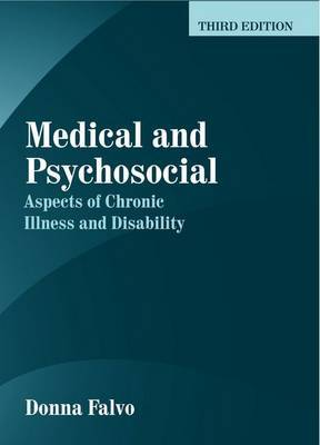 Medical and Psychosocial: Aspects of Chronic Illness and Disability by Donna R Falvo