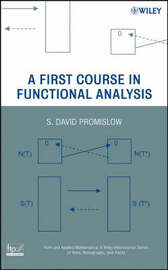 A First Course in Functional Analysis by S.David Promislow