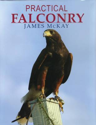 Practical Falconry by James McKay