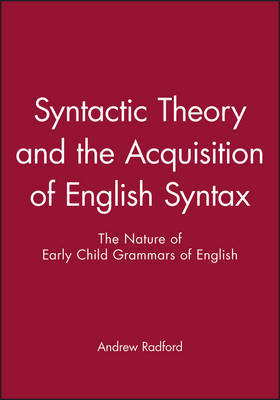 Syntactic Theory and the Acquisition of English Syntax by Andrew Radford image