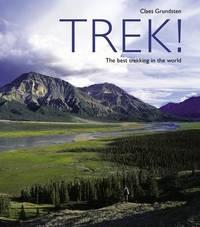 Trek!: The Best Trekking in the World by Claes Grundsten image