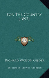 For the Country (1897) by Richard Watson Gilder
