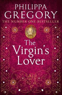 The Virgin's Lover (Tudor Series #3) by Philippa Gregory image