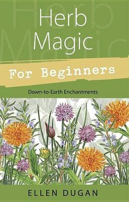 Herb Magic for Beginners by Ellen Dugan image