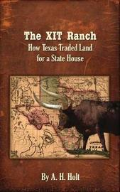 The Xit Ranch by Anne Haw Holt image