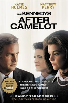The Kennedys - After Camelot by J.Randy Taraborrelli