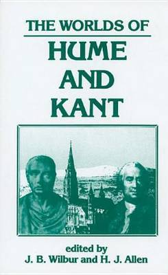 The Worlds Of Hume And Kant by James B Wilbur image
