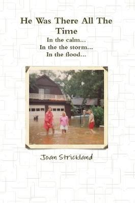 He Was There All the Time by Joan Strickland