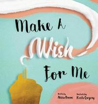 Make a Wish for Me by Alissa Buoni image