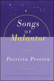 Songs Of Malantor by Patricia Pereira