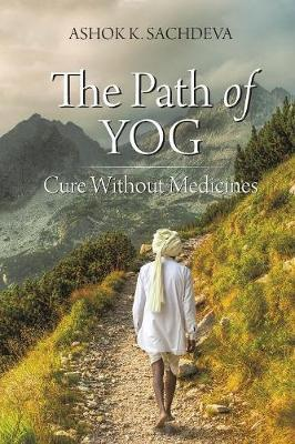 The Path of Yog by Ashok K Sachdeva image