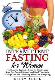 Intermittent Fasting for Women by Kelly Allen