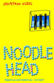 Noodle Head: Doped Up and Locked Up - or Free? by Jonathan Kebbe image
