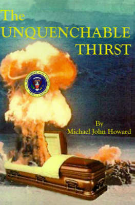 The Unquenchable Thirst by Michael John Howard image
