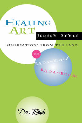 Healing Art Jersey-Style, Observations from the Land of Bada-Bing Bada Boom by Robert Bedea image