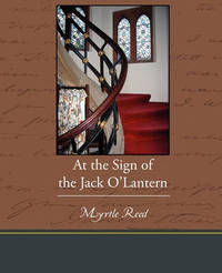 At the Sign of the Jack O Lantern by Myrtle Reed