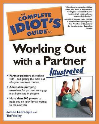 The Complete Idiot's Guide to Working Out with a Partner by Ted Vickey image