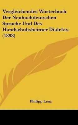 Vergleichendes Worterbuch Der Neuhochdeutschen Sprache Und Des Handschuhsheimer Dialekts (1898) by Philipp Lenz image
