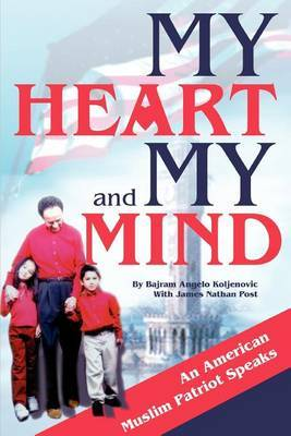 My Heart and My Mind by Bajram Angelo Koljenovic
