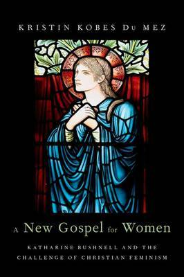A New Gospel for Women by Kristin Kobes DuMez image