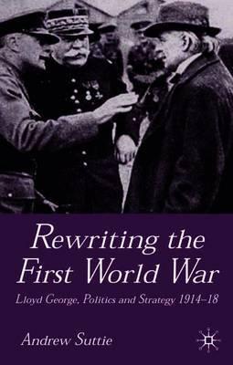 Rewriting the First World War by Andrew Suttie