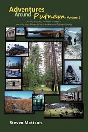 Adventures Around Putnam Volume 1 by Steven Mattson
