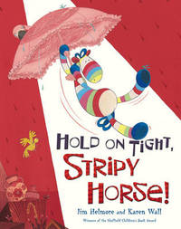 Hold on Tight, Stripy Horse! by Jim Helmore image