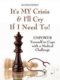 It's MY Crisis! And I'll Cry If I Need To by Yocheved Golani image