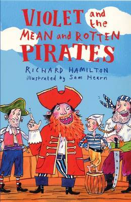 Violet and the Mean and Rotten Pirates by Richard Hamilton image