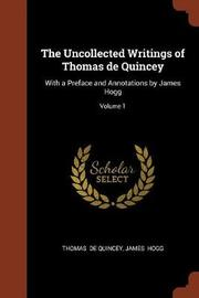 The Uncollected Writings of Thomas de Quincey by Thomas De Quincey image