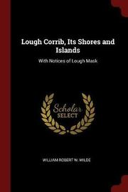 Lough Corrib, Its Shores and Islands by William Robert W Wilde image