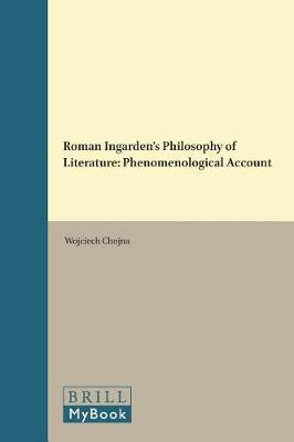 Roman Ingarden's Philosophy of Literature by Wojciech Chojna