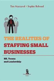 The Realities of Staffing Small Businesses by Tim Mazzarol
