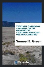 Vegetable Gardening by Samuel B Green image