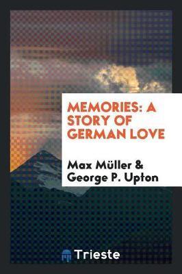 Memories by Max Muller