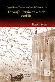 Through Persia on a Side-saddle by Ella C Sykes