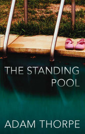 The Standing Pool by Adam Thorpe image