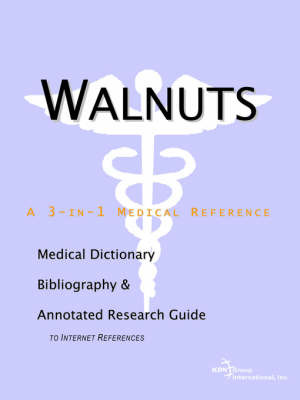 Walnuts - A Medical Dictionary, Bibliography, and Annotated Research Guide to Internet References by ICON Health Publications image