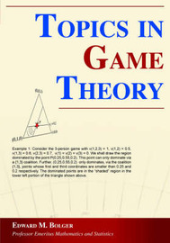Topics in Game Theory by Edward , M. Bolger