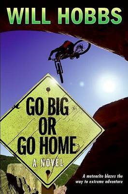 Go Big or Go Home by Will Hobbs image