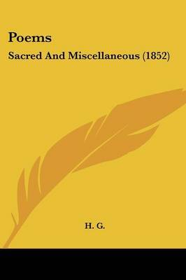Poems: Sacred And Miscellaneous (1852) by H G image