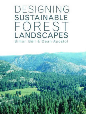 Designing Sustainable Forest Landscapes by Simon Bell