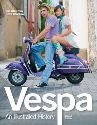 Vespa: An Illustrated History by Peter Henshaw