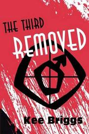 The Third Removed by Kee Briggs