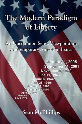 The Modern Paradigm of Liberty by Sean McPhillips