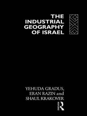The Industrial Geography of Israel by Yehuda Gradus image